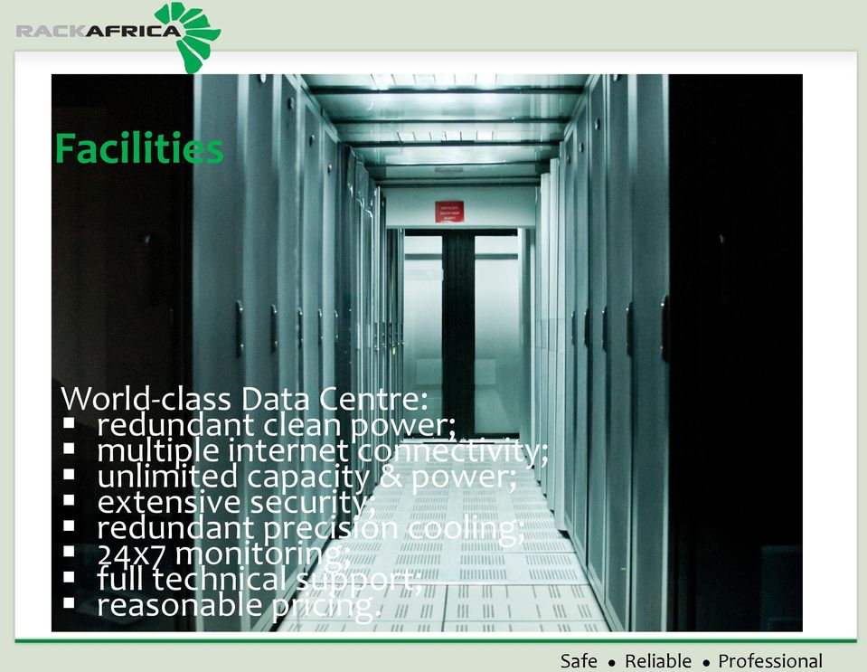 capacity & power; extensive security; redundant