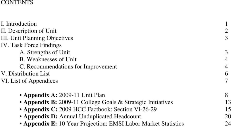 List of Appendices 7 Appendix A: 2009-11 Unit Plan 8 Appendix B: 2009-11 College Goals & Strategic Initiatives 13 Appendix
