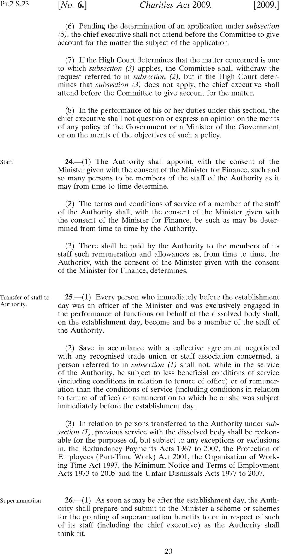 (7) If the High Court determines that the matter concerned is one to which subsection (3) applies, the Committee shall withdraw the request referred to in subsection (2), but if the High Court