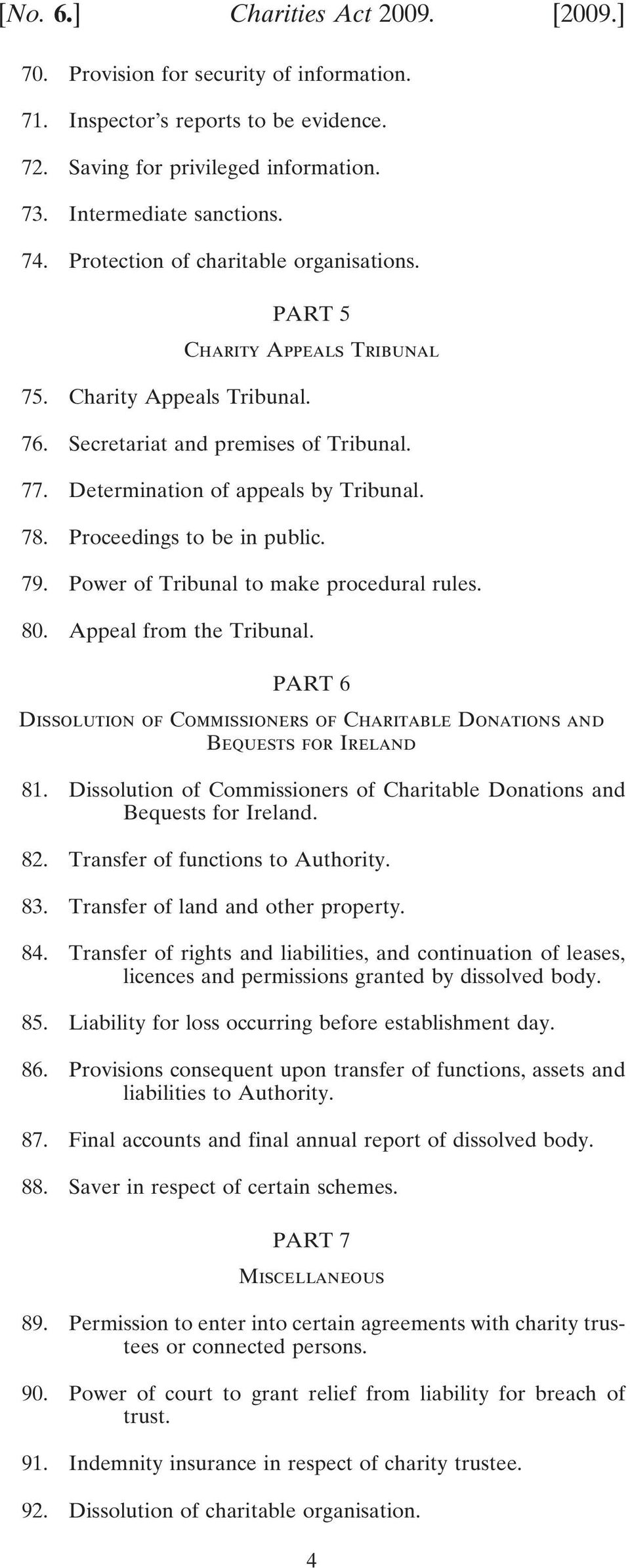 Proceedings to be in public. 79. Power of Tribunal to make procedural rules. 80. Appeal from the Tribunal. PART 6 Dissolution of Commissioners of Charitable Donations and Bequests for Ireland 81.