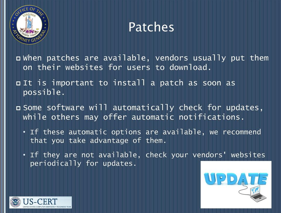 Some software will automatically check for updates, while others may offer automatic notifications.