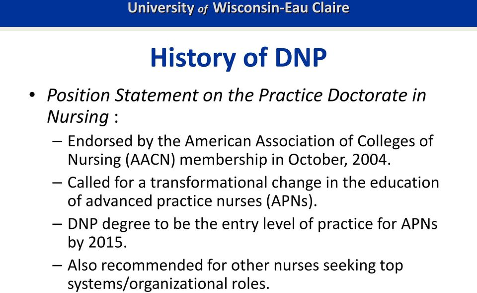 Called for a transformational change in the education of advanced practice nurses (APNs).