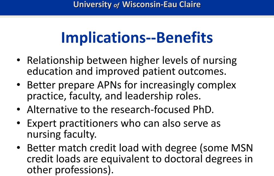Alternative to the research-focused PhD. Expert practitioners who can also serve as nursing faculty.