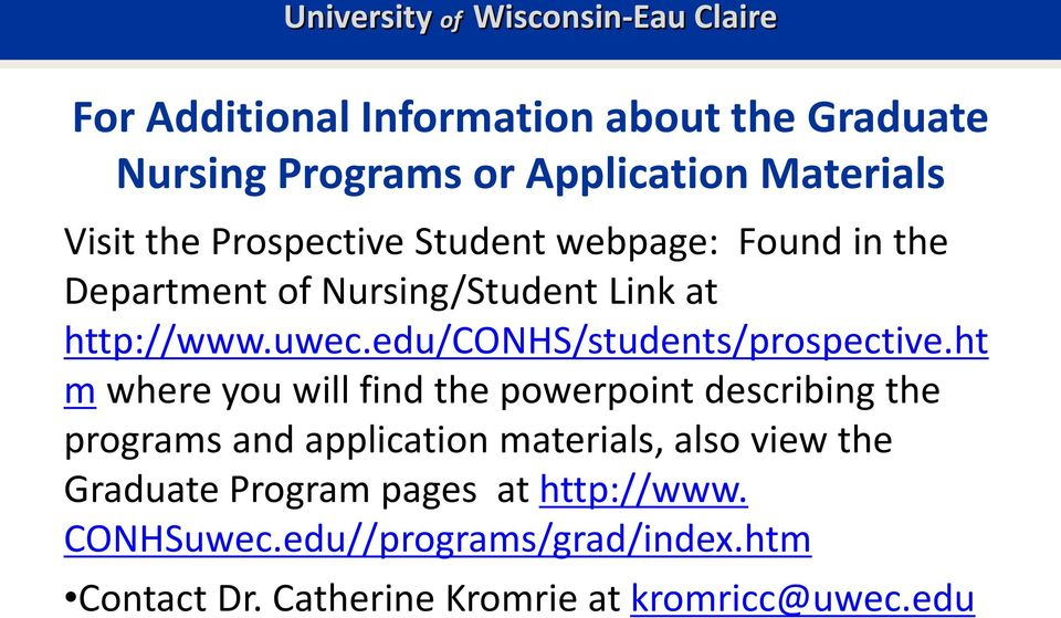 ht m where you will find the powerpoint describing the programs and application materials, also view the Graduate