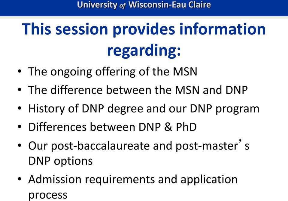 and our DNP program Differences between DNP & PhD Our
