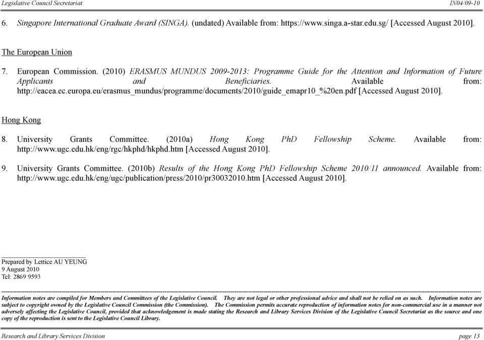 eu/erasmus_mundus/programme/documents/2010/guide_emapr10_%20en.pdf [Accessed August 2010]. Hong Kong 8. University Grants Committee. (2010a) Hong Kong PhD Fellowship Scheme.