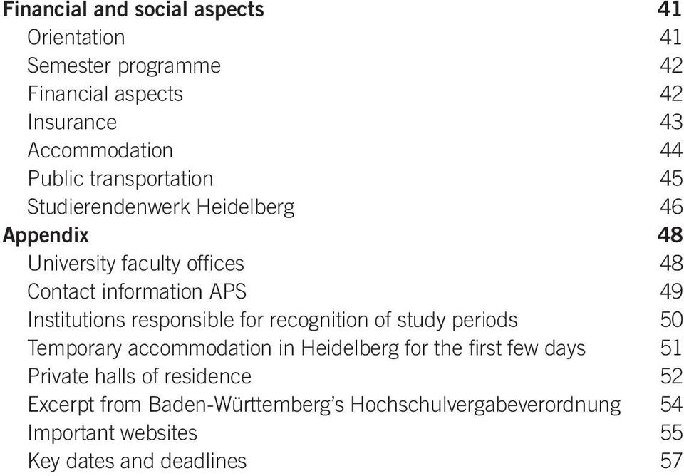 Institutions responsible for recognition of study periods 50 Temporary accommodation in Heidelberg for the first few days 51