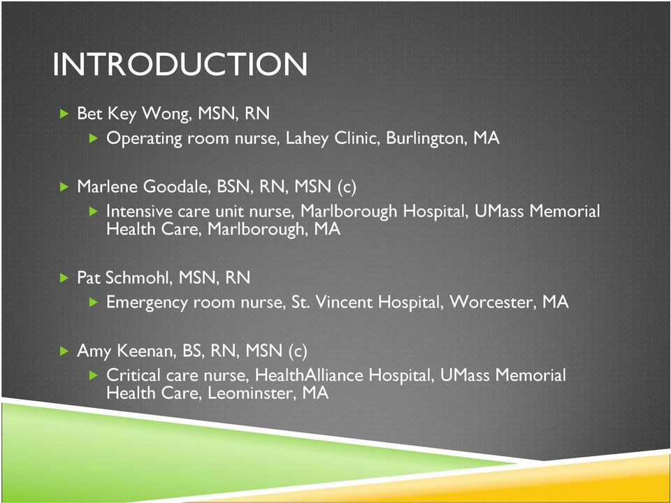 Care, Marlborough, MA Pat Schmohl, MSN, RN Emergency room nurse, St.