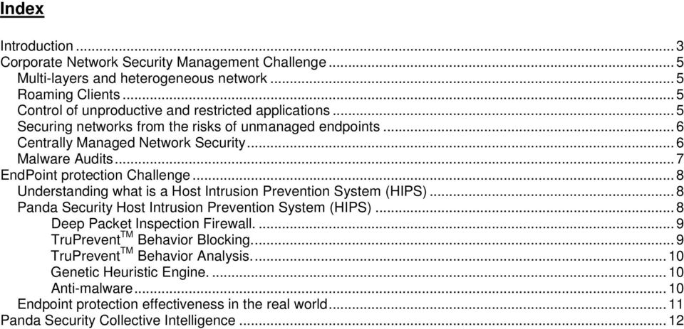 ..7 EndPoint protection Challenge...8 Understanding what is a Host Intrusion Prevention System (HIPS)...8 Panda Security Host Intrusion Prevention System (HIPS).