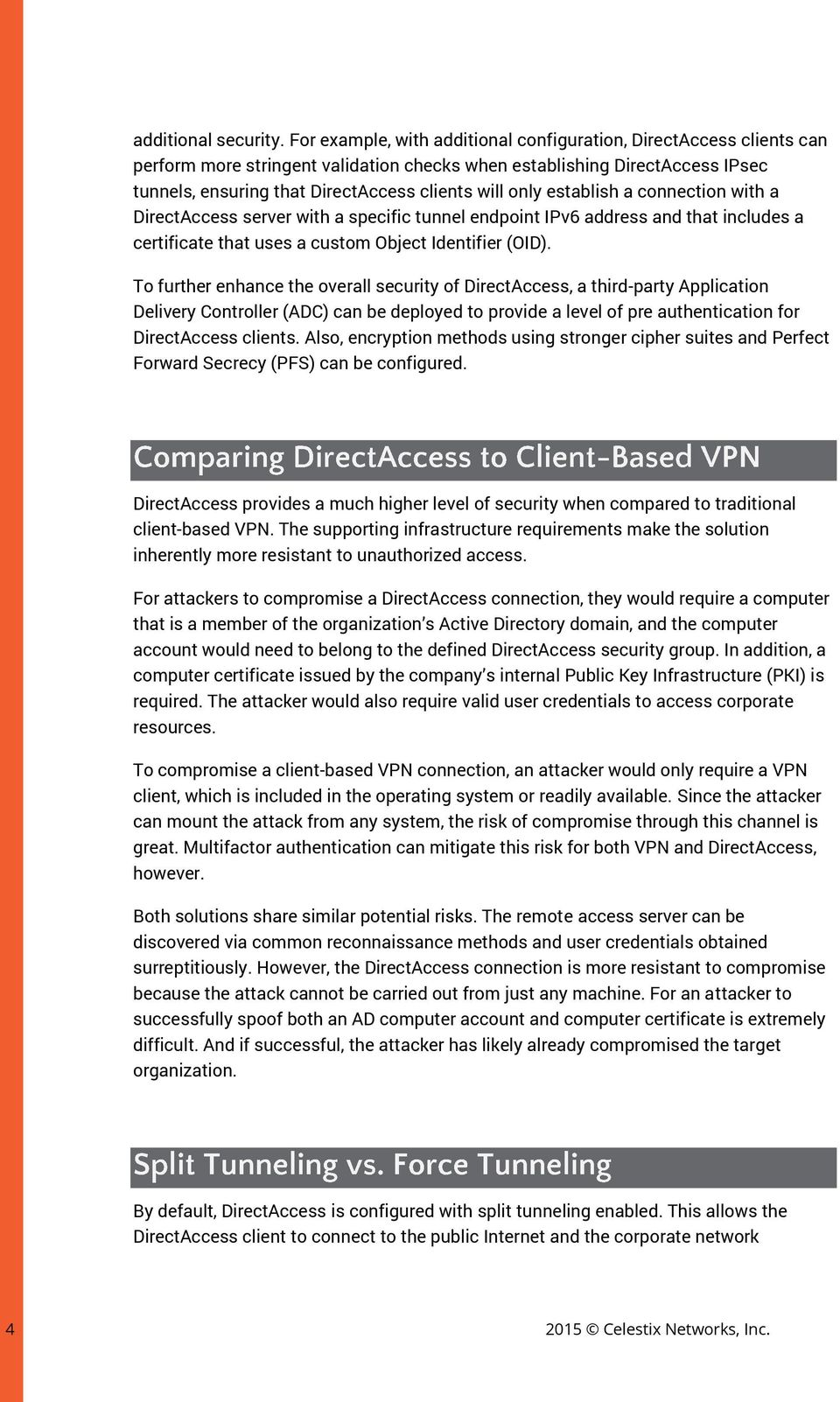 only establish a connection with a DirectAccess server with a specific tunnel endpoint IPv6 address and that includes a certificate that uses a custom Object Identifier (OID).
