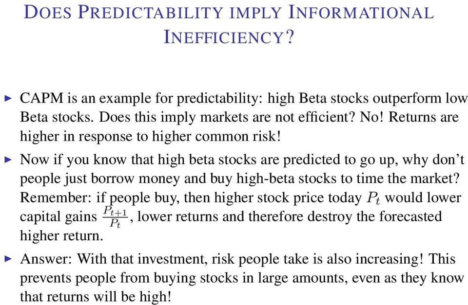 Now if you know that high beta stocks are predicted to go up, why don t people just borrow money and buy high-beta stocks to time the market?