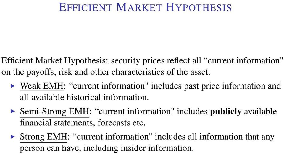 "Weak EMH: current information"" includes past price information and all available historical information."