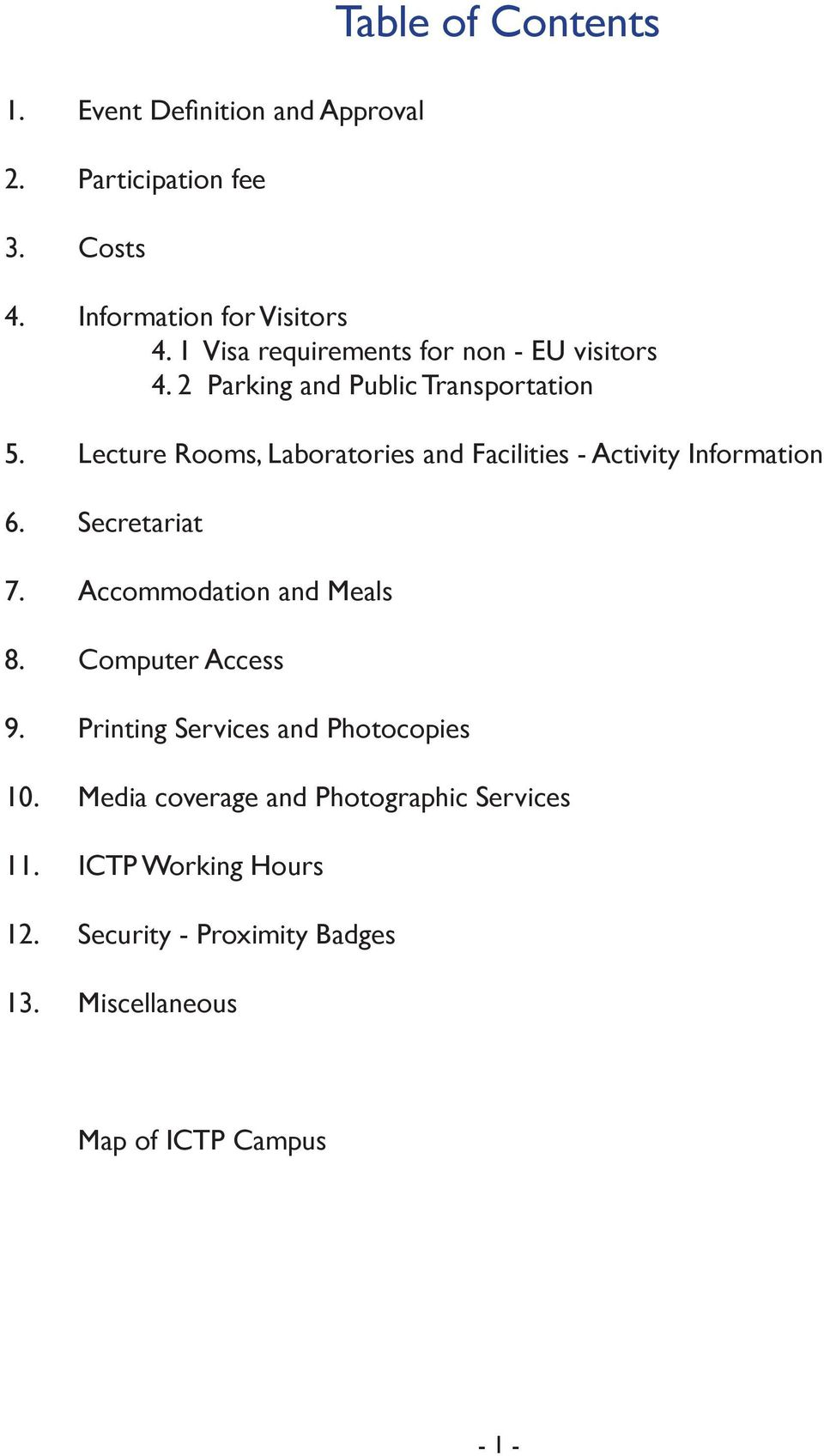 Lecture Rooms, Laboratories and Facilities - Activity Information 6. Secretariat 7. Accommodation and Meals 8.