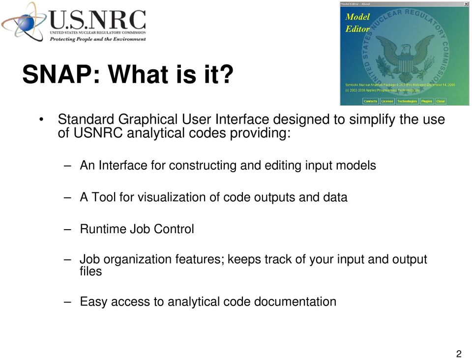 providing: An Interface for constructing and editing input models A Tool for