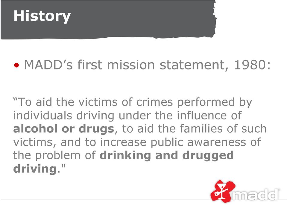 alcohol or drugs, to aid the families of such victims, and to