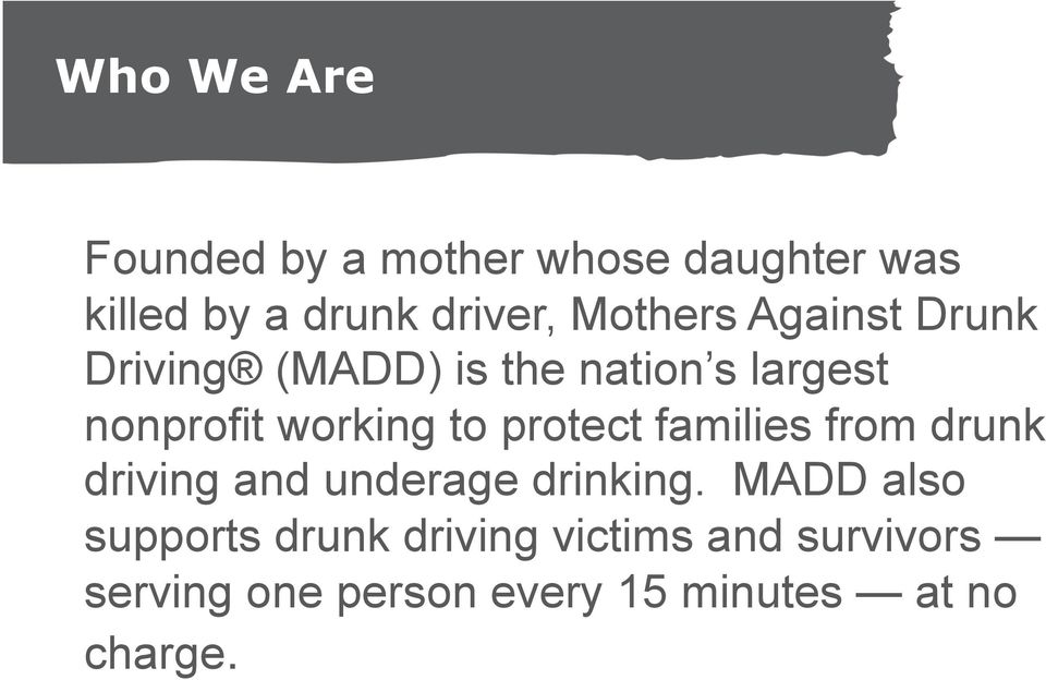 to protect families from drunk driving and underage drinking.