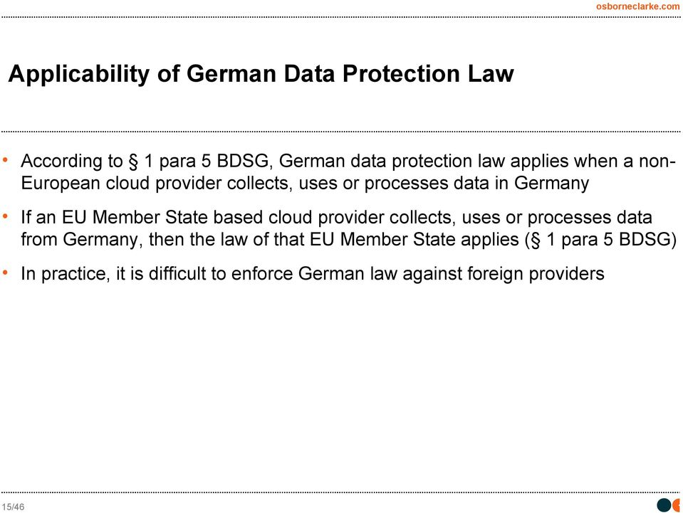 State based cloud provider collects, uses or processes data from Germany, then the law of that EU Member