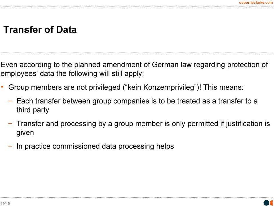 This means: Each transfer between group companies is to be treated as a transfer to a third party Transfer