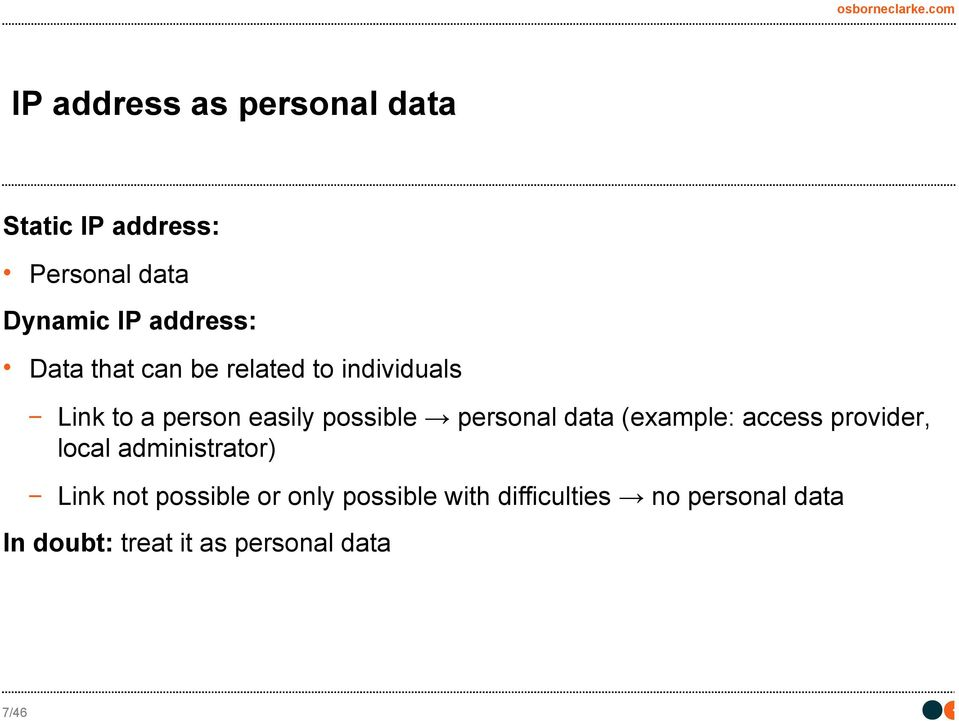 data (example: access provider, local administrator) Link not possible or only
