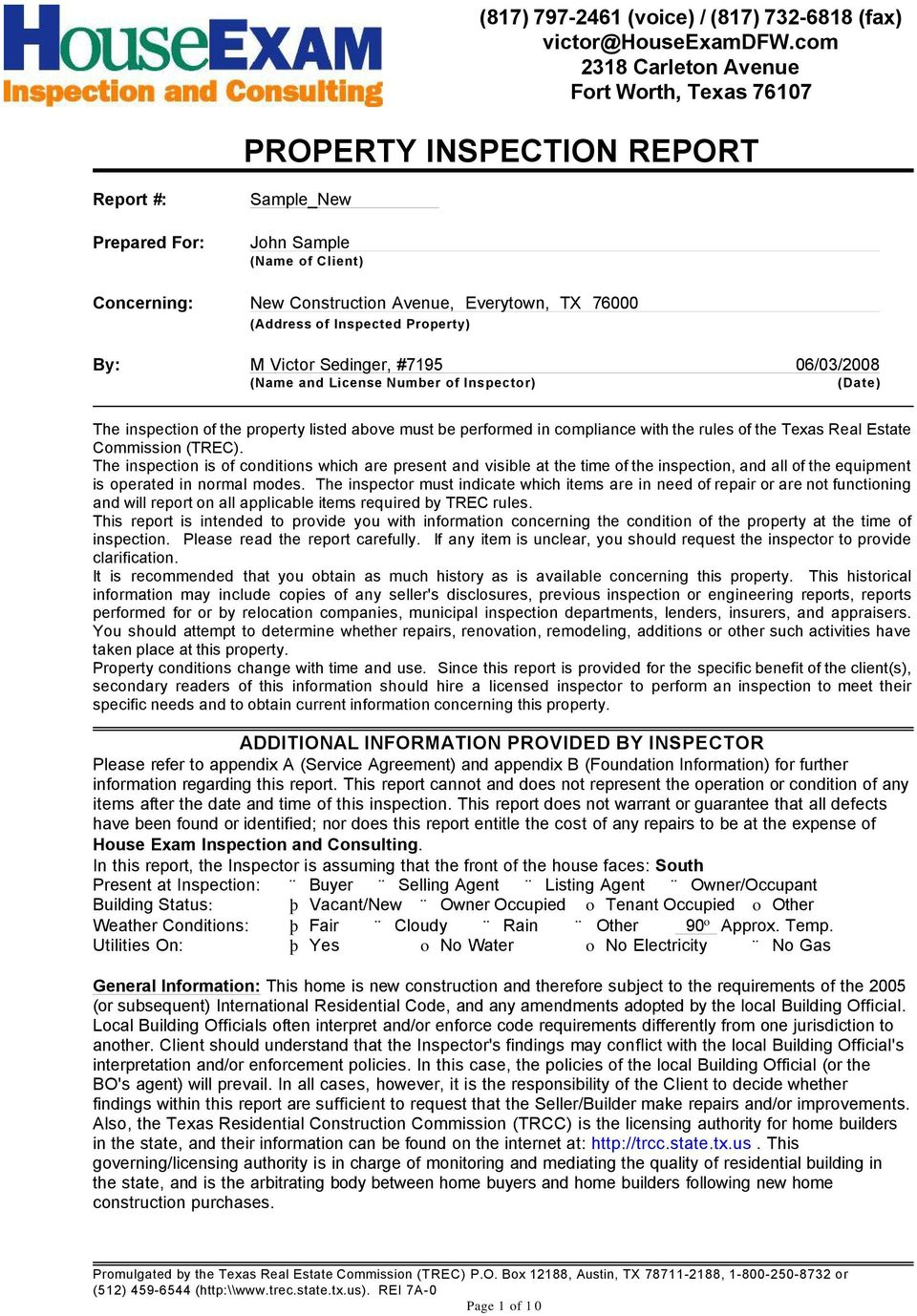 (Address of Inspected Property) By: M Victor Sedinger, #7195 06/03/2008 (Name and License Number of Inspector) (Date) The inspection of the property listed above must be performed in compliance with