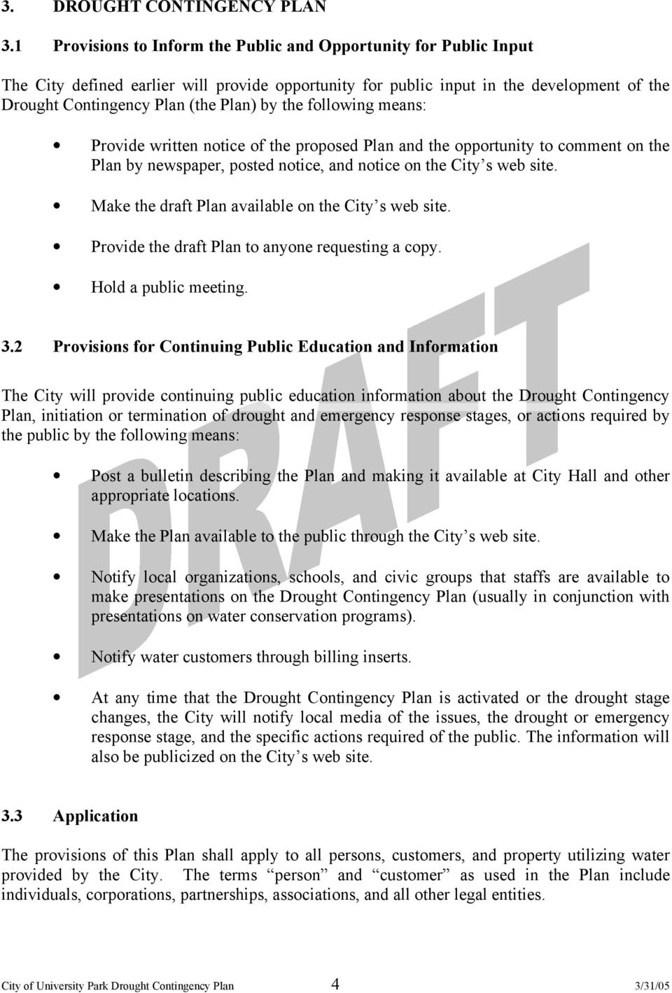means: Prvide written ntice f the prpsed Plan and the pprtunity t cmment n the Plan by newspaper, psted ntice, and ntice n the City s web site. Make the draft Plan available n the City s web site.