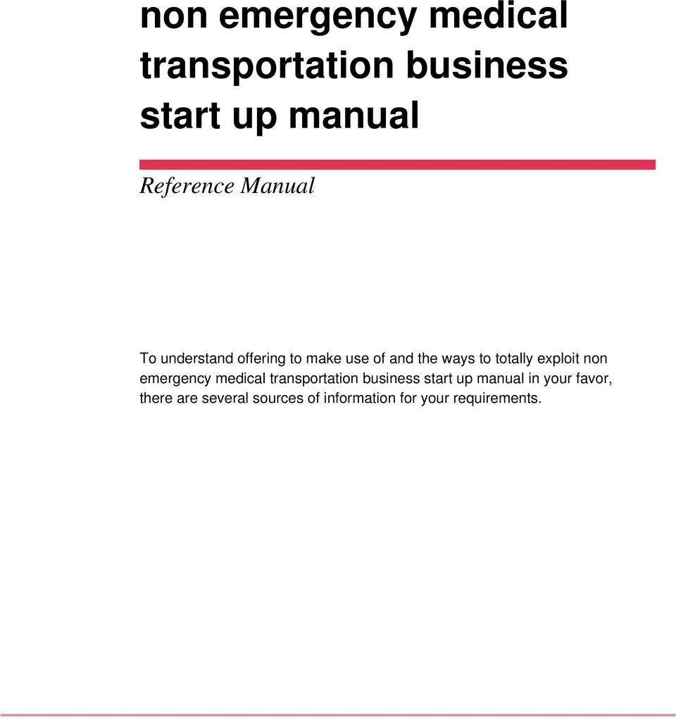exploit non emergency medical transportation business start up manual in