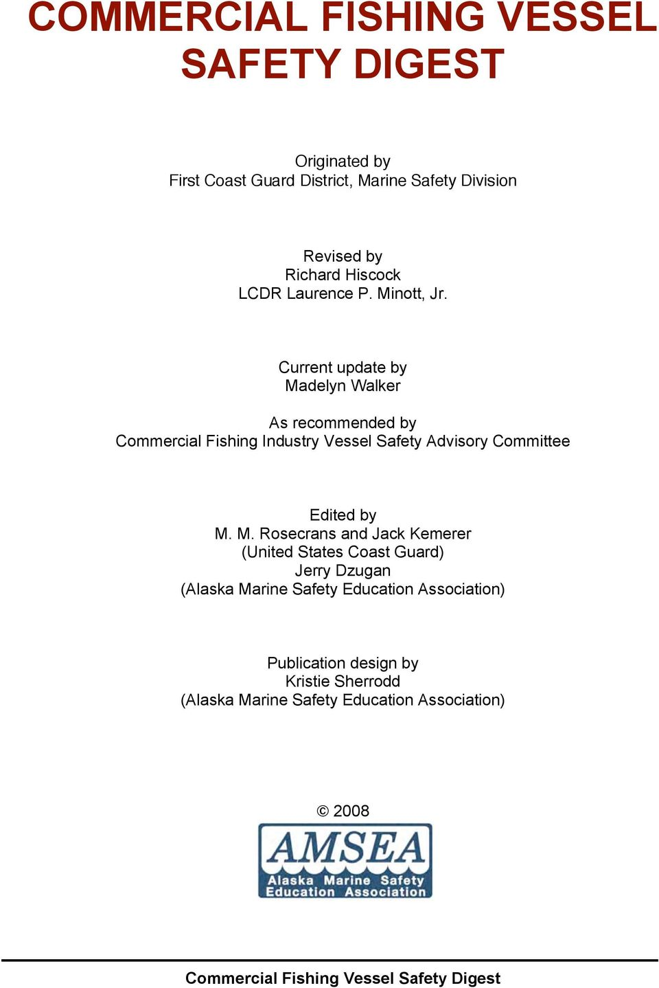 Current update by Madelyn Walker As recommended by Commercial Fishing Industry Vessel Safety Advisory Committee Edited by