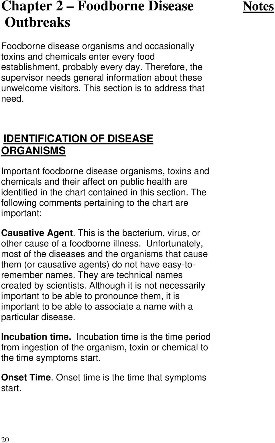 IDENTIFICATION OF DISEASE ORGANISMS Important foodborne disease organisms, toxins and chemicals and their affect on public health are identified in the chart contained in this section.