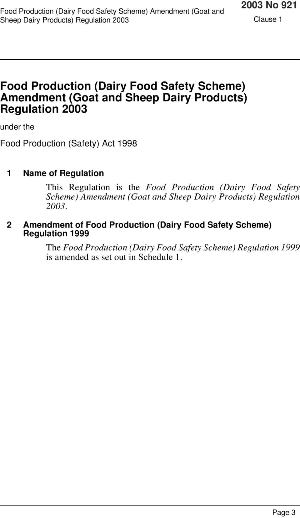 Production (Dairy Food Safety Scheme) Amendment (Goat and Sheep Dairy Products) Regulation 2003.