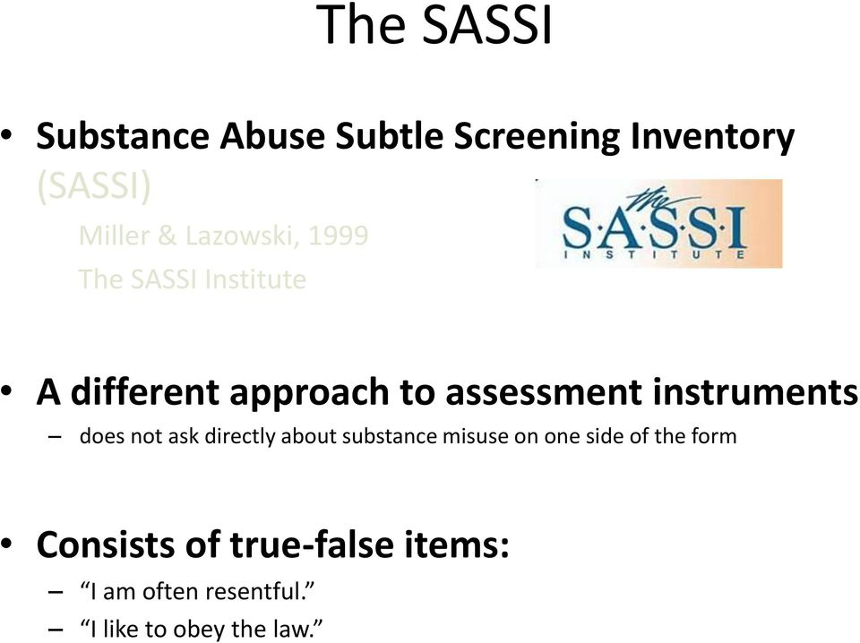 instruments does not ask directly about substance misuse on one side of