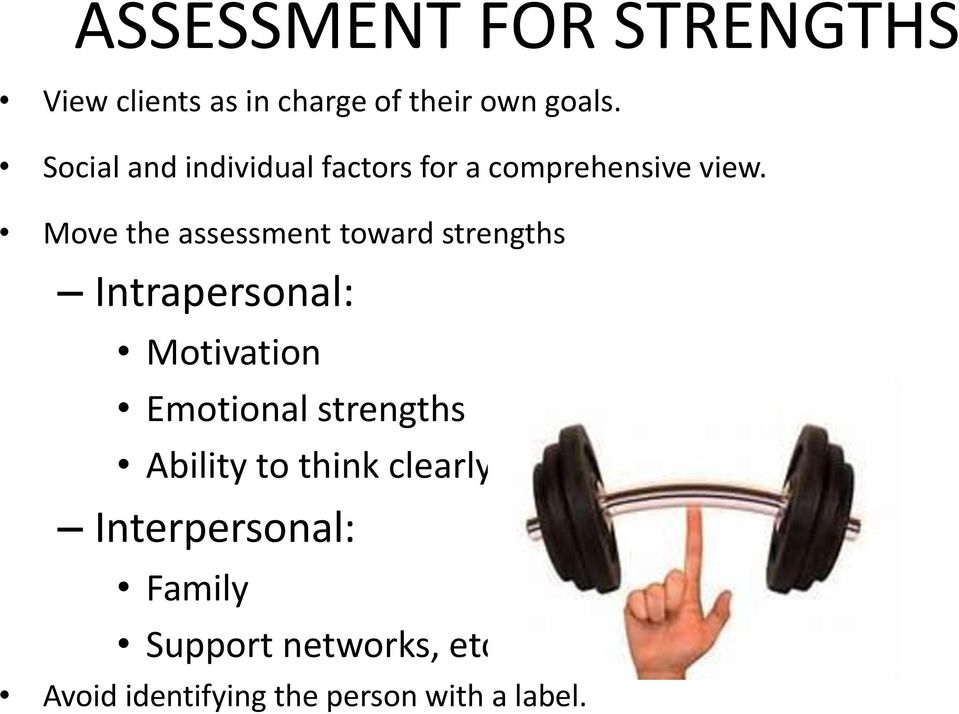 Move the assessment toward strengths Intrapersonal: Motivation Emotional
