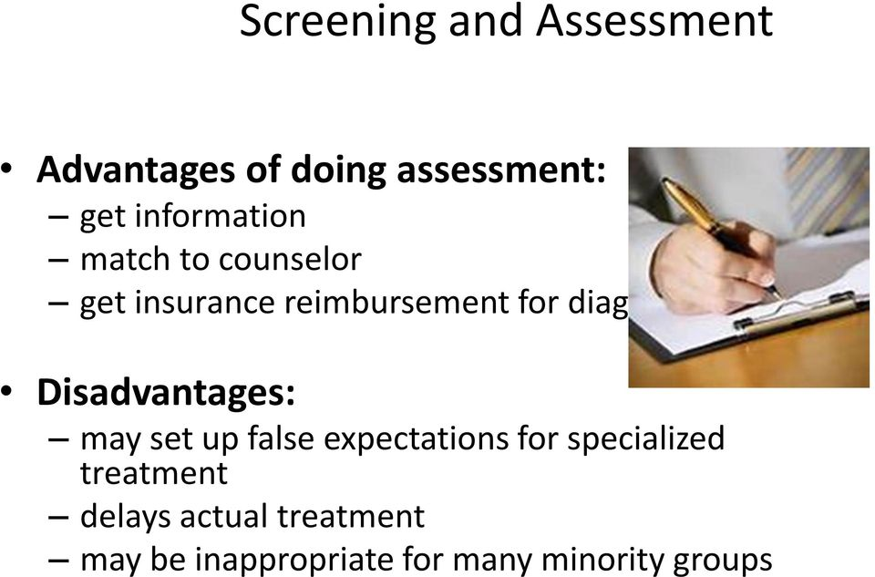 diagnosis Disadvantages: may set up false expectations for