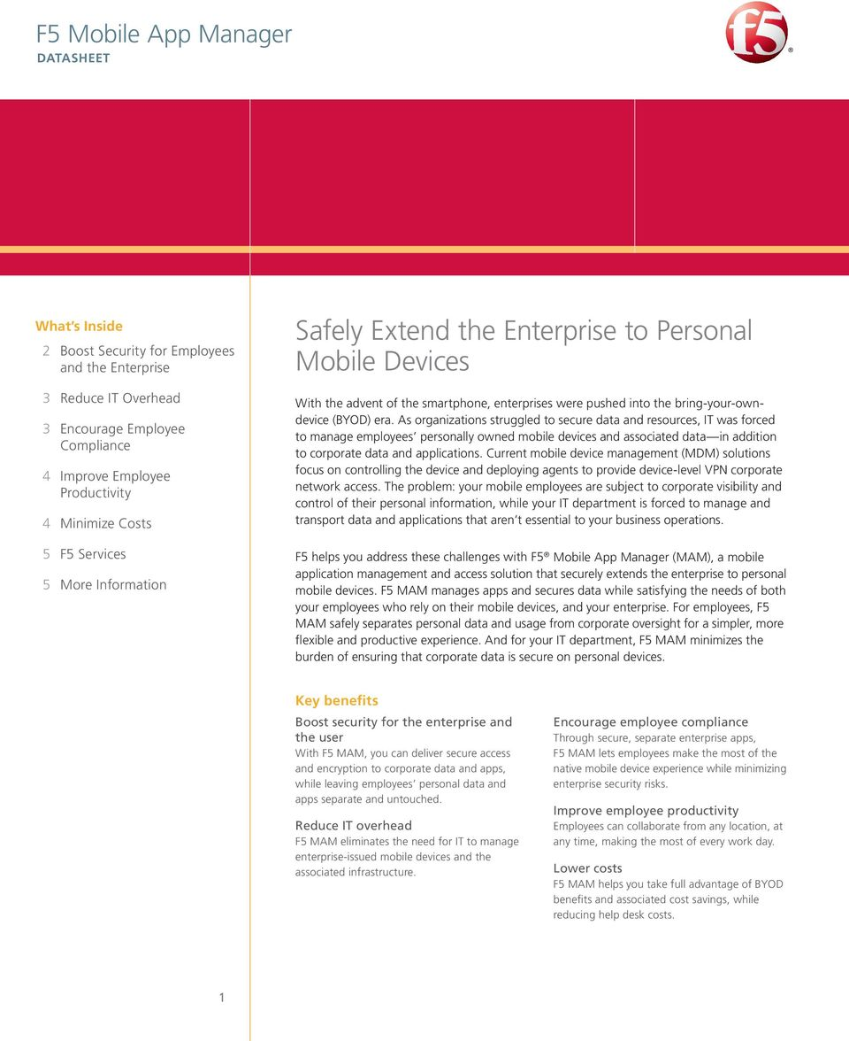 As organizations struggled to secure data and resources, IT was forced to manage employees personally owned mobile devices and associated data in addition to corporate data and applications.