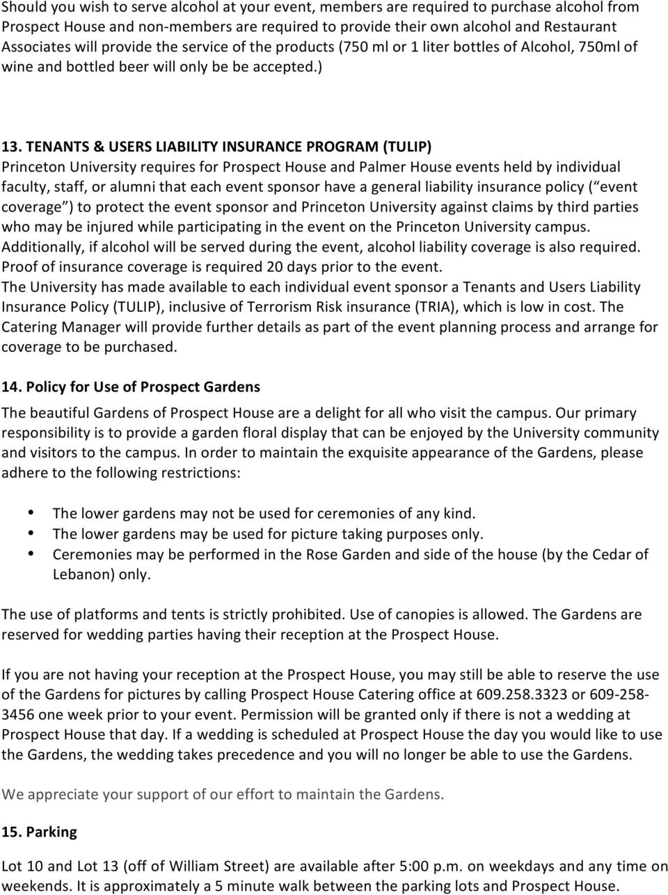 TENANTS & USERS LIABILITY INSURANCE PROGRAM (TULIP) Princeton University requires for Prospect House and Palmer House events held by individual faculty, staff, or alumni that each event sponsor have