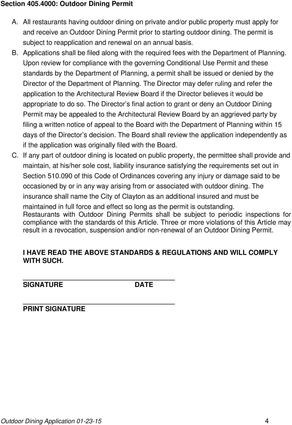 Upon review for compliance with the governing Conditional Use Permit and these standards by the Department of Planning, a permit shall be issued or denied by the Director of the Department of