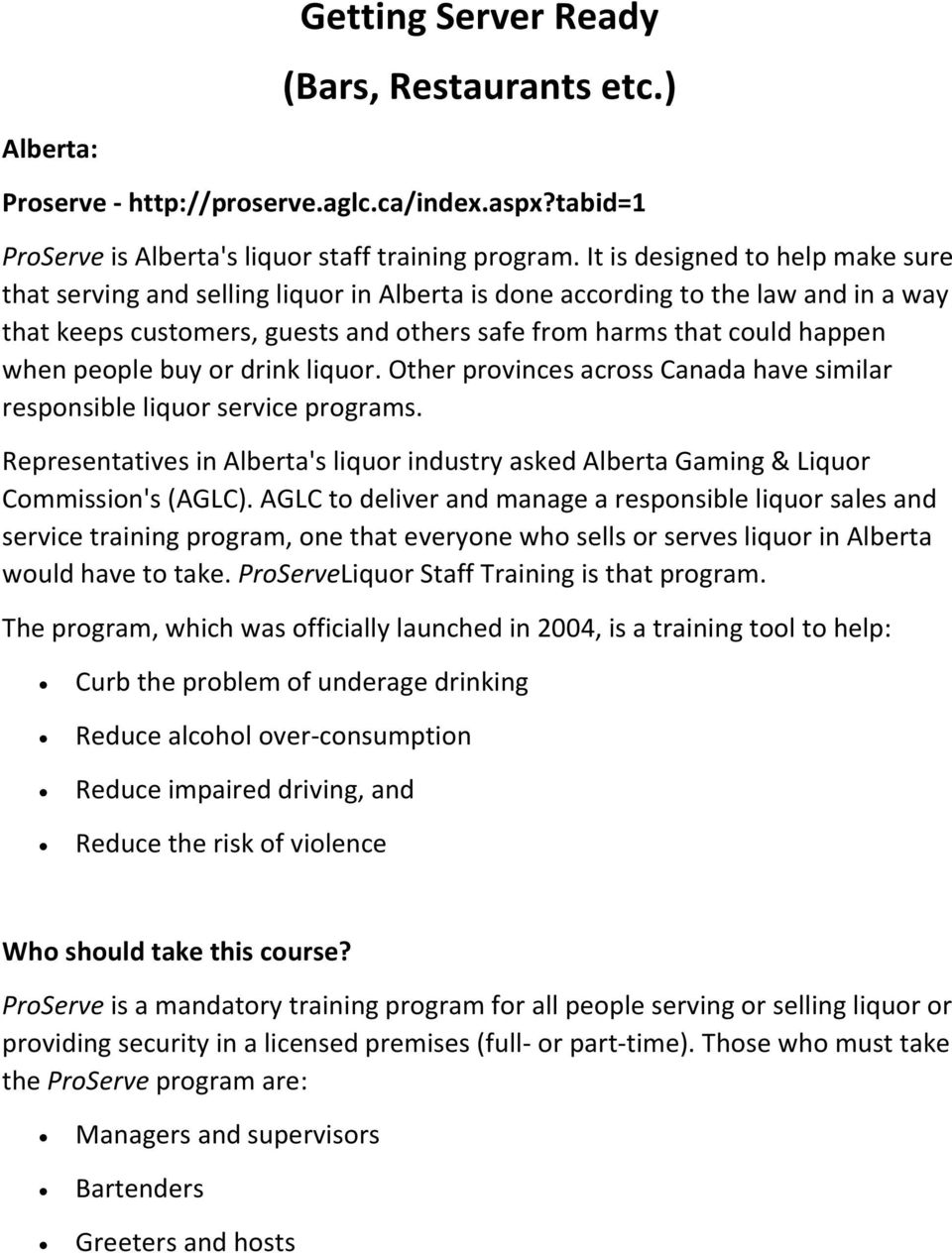 people buy or drink liquor. Other provinces across Canada have similar responsible liquor service programs.