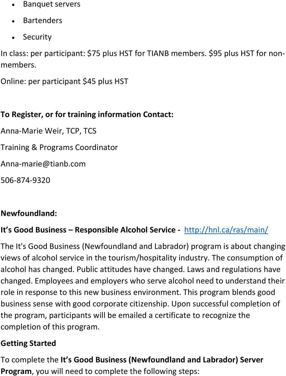 com 506-874-9320 Newfoundland: It s Good Business Responsible Alcohol Service - http://hnl.