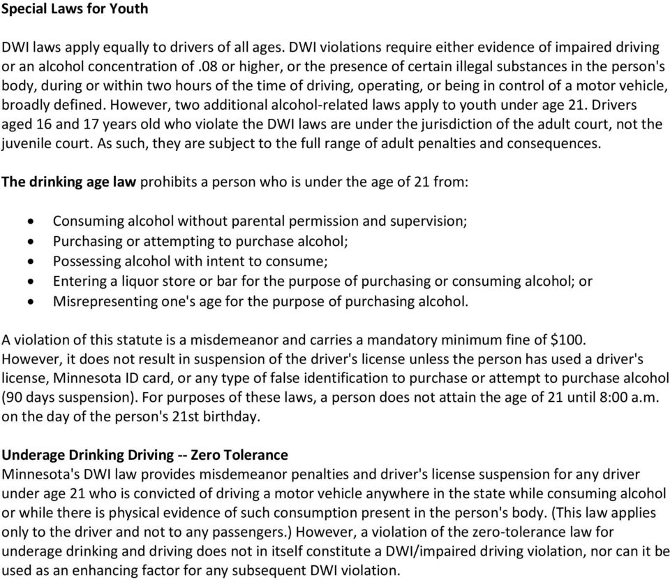 However, two additional alcohol-related laws apply to youth under age 21.