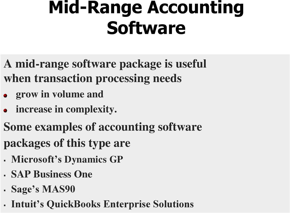 Some examples of accounting software packages of this type are Microsoft s