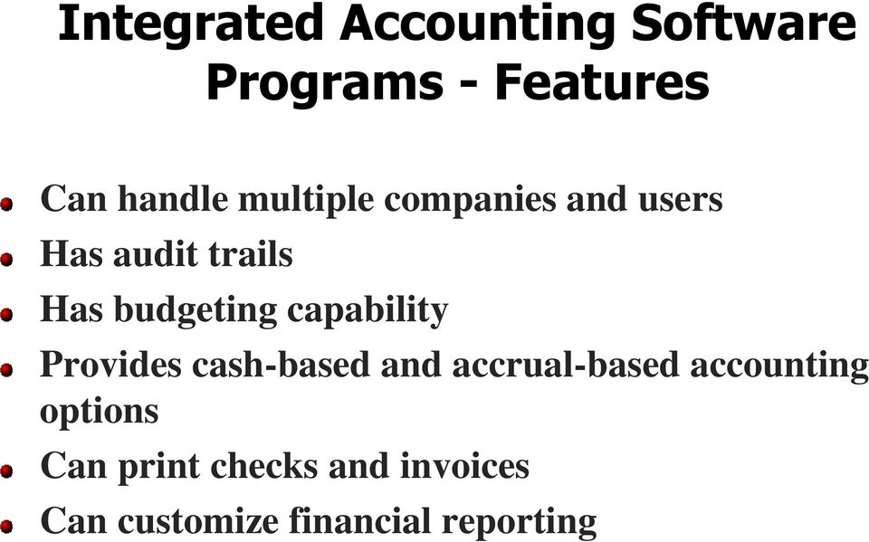 capability Provides cash-based and accrual-based accounting