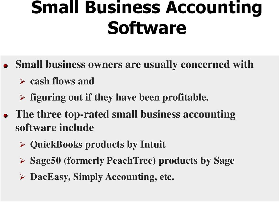 The three top-rated small business accounting software include QuickBooks