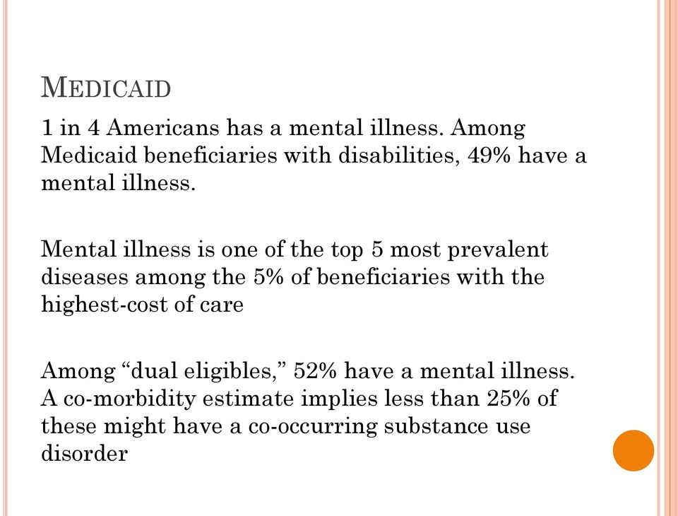 Mental illness is one of the top 5 most prevalent diseases among the 5% of beneficiaries with the