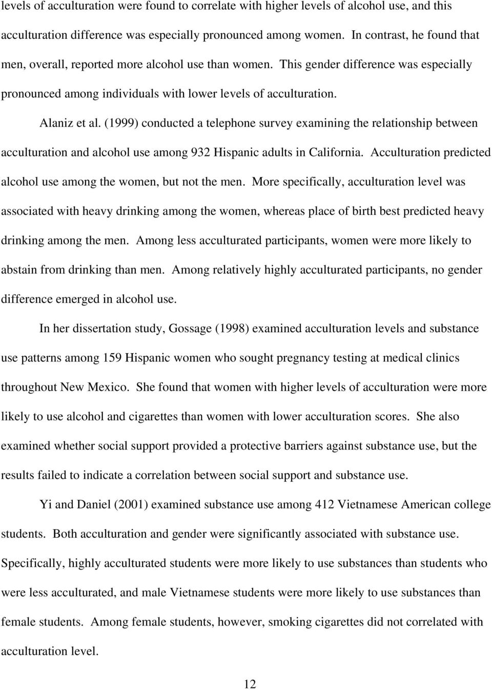 (1999) conducted a telephone survey examining the relationship between acculturation and alcohol use among 932 Hispanic adults in California.