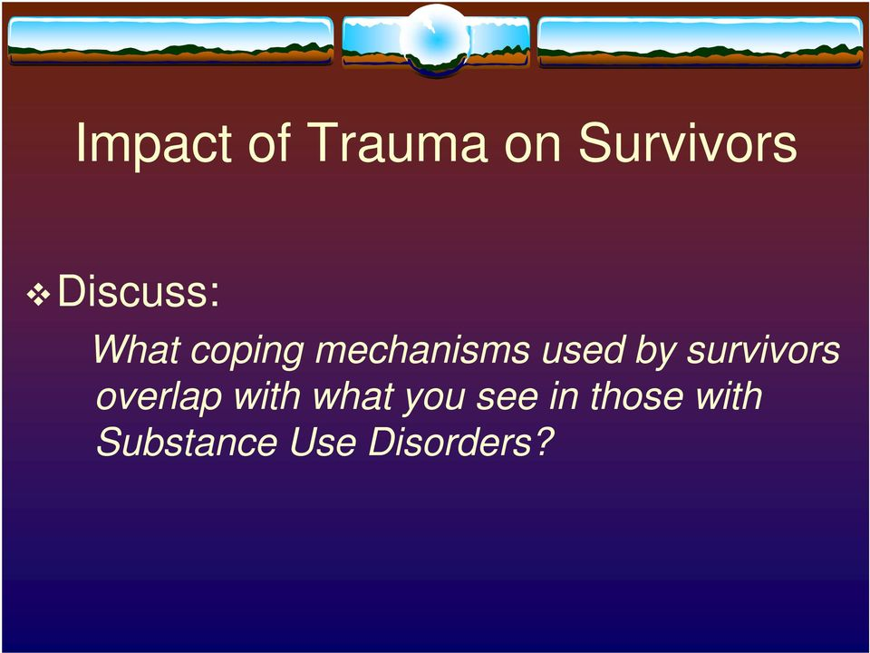 used by survivors overlap with what