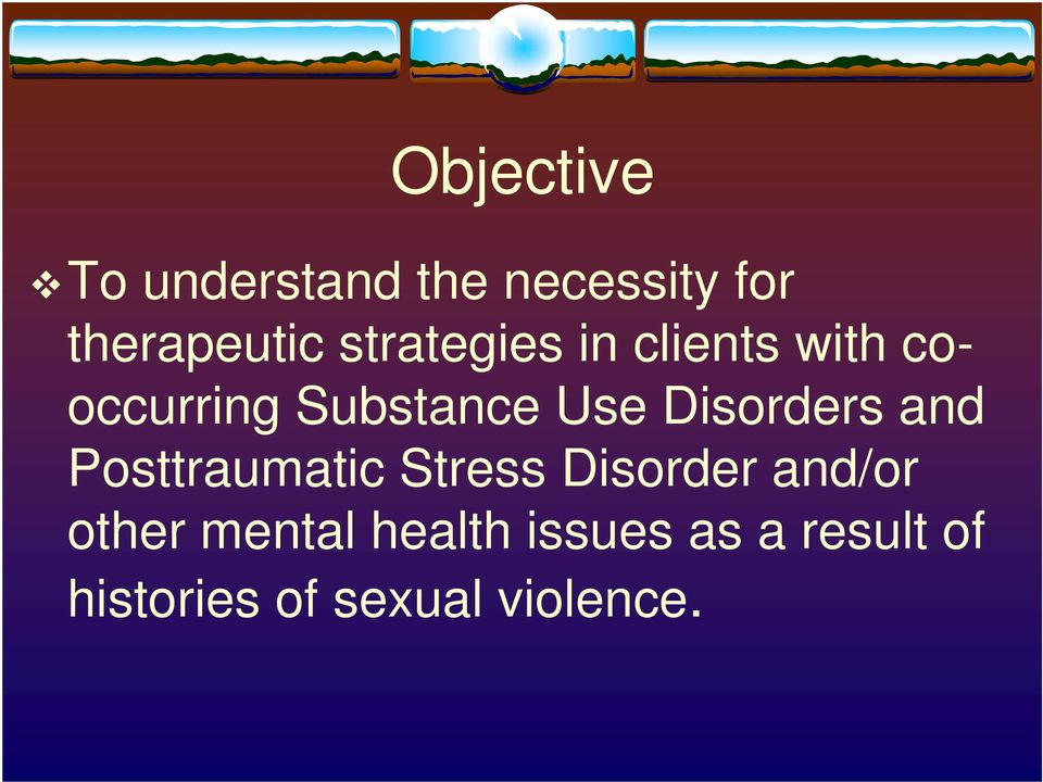 Disorders and Posttraumatic Stress Disorder and/or other