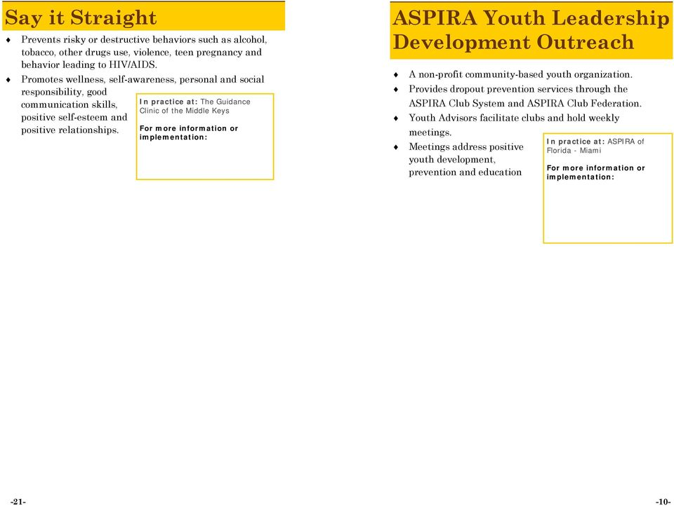 positive relationships. ASPIRA Youth Leadership Development Outreach A non-profit community-based youth organization.