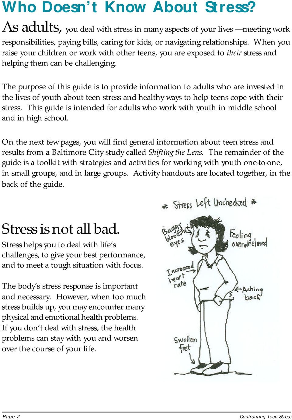 The purpose of this guide is to provide information to adults who are invested in the lives of youth about teen stress and healthy ways to help teens cope with their stress.