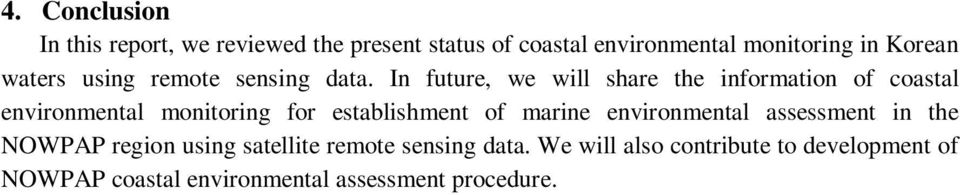In future, we will share the information of coastal environmental monitoring for establishment of marine
