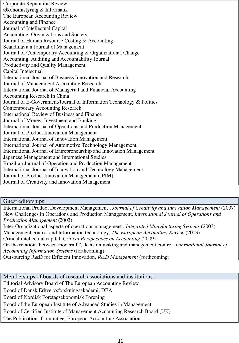 Management Capital Intelectual International Journal of Business Innovation and Research Journal of Management Accounting Research International Journal of Managerial and Financial Accounting