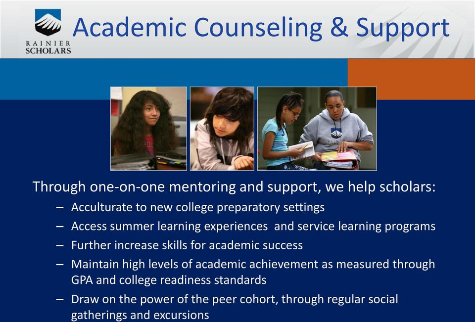 increase skills for academic success Maintain high levels of academic achievement as measured through GPA